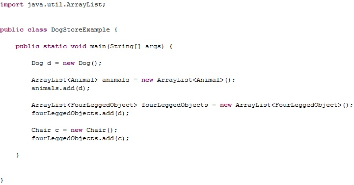 Java interface this means we can mix and match objects simply because they have the same interface lets store another object in our fourleggedobject arraylist malvernweather Choice Image